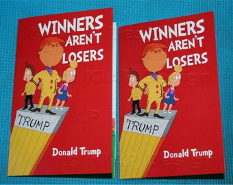 Top Seller - 3 NEW Winners Aren't Losers Donald Trump Children's Book As seen  on The Jimmy Kimmel Show.