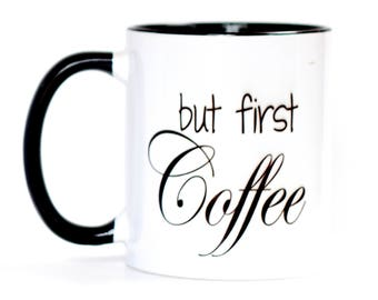But First Coffee Mug | Cup, But First Coffee | Funny Mug | Coffee Lovers Mug | 11 oz Microwave and Dishwasher Safe Mug | Sample Sale Mug