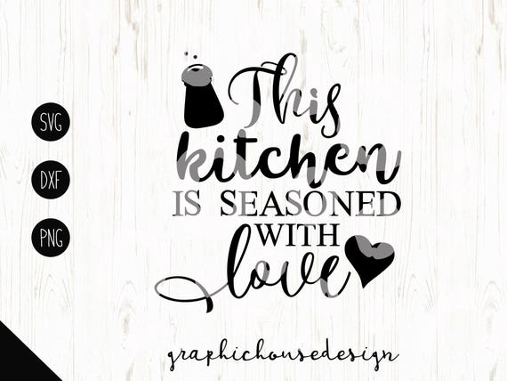 Download kitchen svg kitchen quotes this kitchen is seasoned with