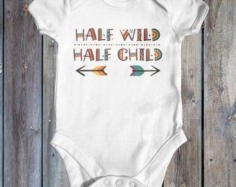 Half Wild Half Child Baby Bodysuit | Boho Baby Bodysuit | Funny Baby Bodysuit | Cute Baby Clothes | Wild Baby Bodysuit | Newborn Baby Outfit