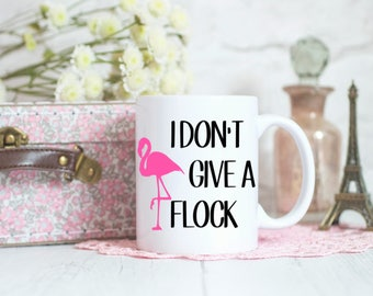 I don't give a Flock, Flamingo gift, Flamingo mug, Funny Mug, Gifts for Her, Birthday gift, Stocking Fillers, Adult Humour Mug
