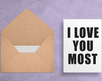 Printable Valentine Card - I Love You Most - Funny//Witty Valentine Anniversary Card - Printable Card - Download