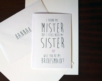 I Found My Mister, Need My Sister Bridesmaid Card A5 Cute Pastel