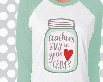Teachers stay in your heart forever svg, Teacher svg, school svg, science svg, graduation svg, SVG, DXF, EPS, teacher gift, teacher shirt