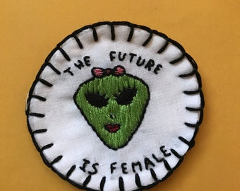 The Future is Female alien hand embroidered patch