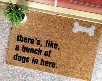 There S A Bunch Of Dogs In Here Doormat Amazon