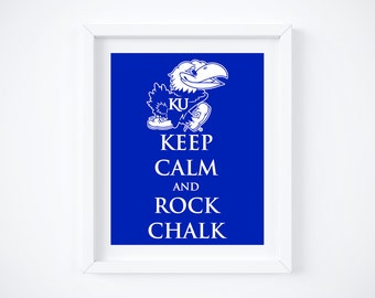 "KU ~ Kansas University ~ Keep Calm and Rock Chalk Jayhawk Art Print:  11"" x 14"""