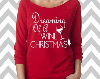 Dreaming Of A Wine Christmas Sweatshirt Women's Ugly Christmas Sweater Oversized 3/4 Sleeve Raw Edge Sweatshirt Wine Lover Sweater Slouchy
