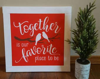 Together is our favorite place to be sign, wood sign, wood sign with frame, Valentines Day gift, Valentines Day sign, Wedding sign, Wedding