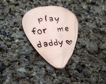 Hand stamped guitar pick, copper guitar pick, Custom guitar pick, fathers day, new dad gift, gift for husband, stocking stuffer,play for me