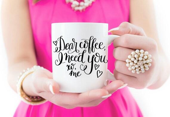 "16 oz ""Dear Coffee I Need You"" Coffee Mug"