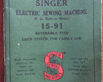 Vintage 1915-1951 Model 15-91 Electric sewing machine instruction manual