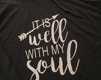 It is well with my soul hooded tee