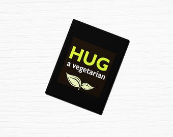 "Vegan Vegetarian Fridge Magnet ""Hug A Vegetarian"" Black 2.5x3.5"