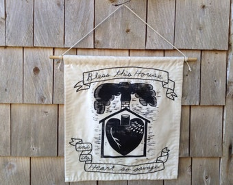 BLESS THIS HOUSE... Woodblock Print Banner - Joanna Newsom Lyric Quote Embroidery