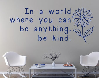 In a world where you can be anything, be kind wall decal - Kindness wall decor - Flower wall decal - Do unto others wall art - Golden rule