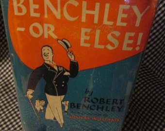 Benchley--Or Else, by Robert Benchley