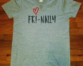 Friday is my second favorite F word, finally friday, tgif, casual friday, frinally shirt with a heart on it. thank god its friday, weekend