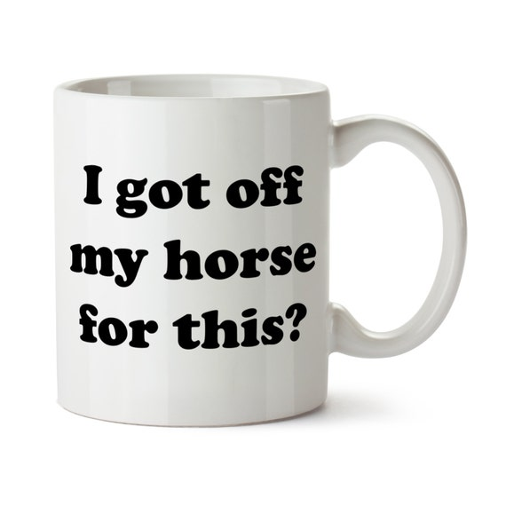 I got off my horse for this? mug / Horse Coffee Cup / Equestrian Tea Coffee / Equestrian Gifts / Horse Gift / Coffee Lover / Horse Riding