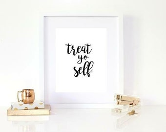 Treat yo self print