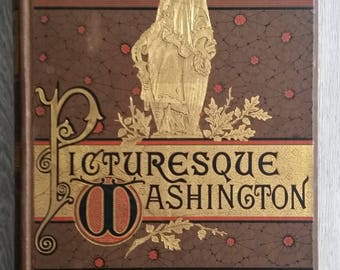 "1884 ""Picturesque Washington"" Souvenir Book"