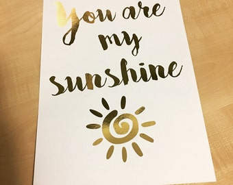 "Song lyrics Gold Foil ready to frame A4 print ""You are my sunshine"""