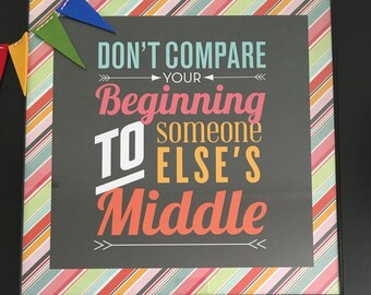Don't Compare Your Beginning - Framed Sign, Inspirational Quote, Wall Decor, Graduation Gift, Office Decor, Dorm Decor, Motivational Sign