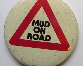 "Mud On Road - Vintage 1970s 2.5"" Pin Back Button Badge"