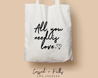 All You Need is Love - in Script - T15 - Canvas Christian Inspirational Tote Bag