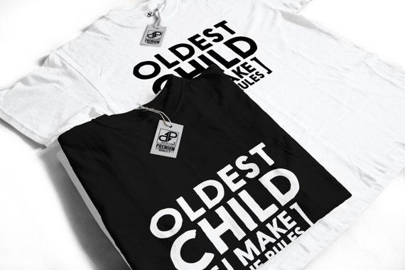 Oldest Child T-Shirt - Funny Slogan Humour Gift Idea