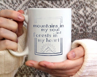 Mountains in my soul, forests in my heart mug