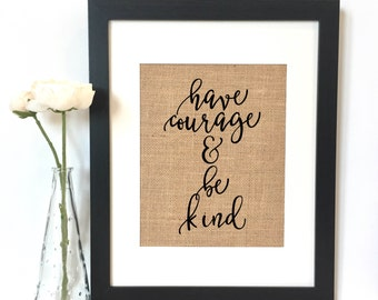 Have courage and be kind Burlap Print // Girls Room Decor // Nursery // Nursery Decor // Kids Room Decor