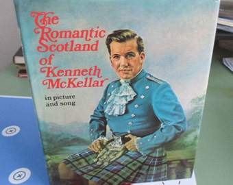 The romantic Scotland of kenneth mckellar in picture and song-1972-h/c-flowers of the forest,macgregors gathering