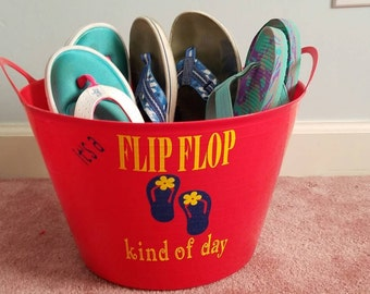Flip flop bucket holds 8-10 pair ! It's a flip flop kind of day !