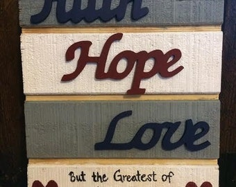 Faith, Hope & Love Sign
