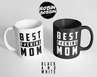Best F*cking Mom -Black and White Mug, Mature Content, Gifts For Mom, Mom Mug, Mom Birthday Gift, Mom Gifts,Mom From Daughter,Mom Coffee Mug