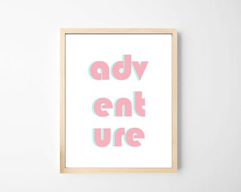 Adventure Art Print, Adventure Typography, Nursery Art Adventure, Travel Art Poster, Adventure Printable, Pink Mint Nursery Art, Travel Art