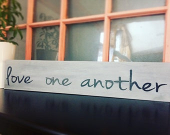Wood handpainted love one another sign, gray background,black lettering, Valentine's Day gift, master bedroom decor, wall decor