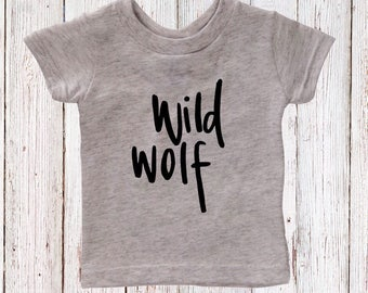 Wild Wolf Shirt - Wolf Shirt - Wild Wolf - Toddler Clothes - Baby Boy Clothes - Baby Girl Clothes - Wolf