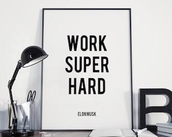 Printable Wall Art: Work Super Hard - Elon Musk, Motivational Quote, Minimalist Decor, Office, Black & White, Typography, Poster, Print