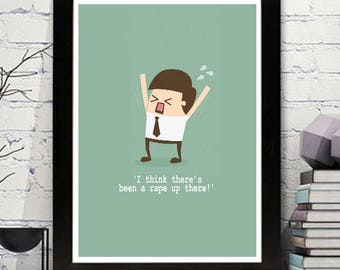 David Brent Famous Quote from The Office. UK Comedy. Funny poster. Ricky Gervais print