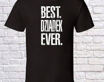 Best Dziadek Ever Grandpa Gift, Dziadek Birthday, father day Dziadek Tshirt, Dziadek Gift Idea, Baby Shower,
