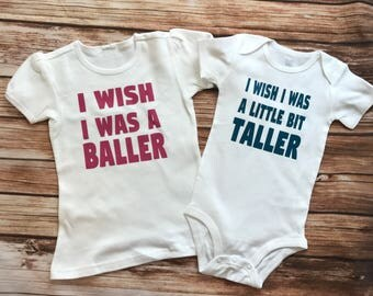 I Wish I Was A Little Bit Taller and I Wish I Was A Baller Onesies or Tees