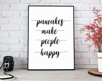 Pancakes Make People Happy, Printable Art, Printable Decor, Instant Download Digital Print, Motivational Art, Decor, Wall Art Prints