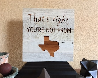 That's Right You're Not From Texas - but Texas wants you anyway!
