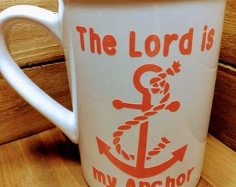 Spiritual, Inspirational, The Lord is My Anchor, Jumbo Coffee Mug, New Mom Gift, Gift for Mom, Gift for Wife, Gift for Friend, Motivational