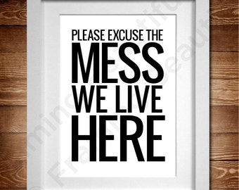 Excuse the Mess A4 message print* (Also available as A3)