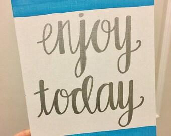Enjoy Today blue canvas