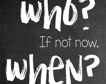 If not us, who? If not now, when? Chalkboard JFK quote, John F. kennedy wall art digital print