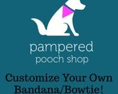 Customize Your Own Idea!! Personalized Dog Bandanas- Buckle-on & Bowties